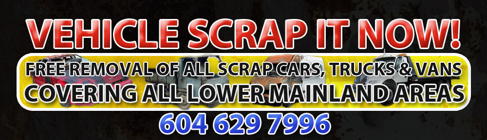 SCRAP CAR CASH BURNABY BC 604-629-7996 CAR RECYCLERS CASH TODAY BURNABY